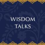 Wisdom Talks