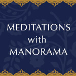 Meditations with Manorama